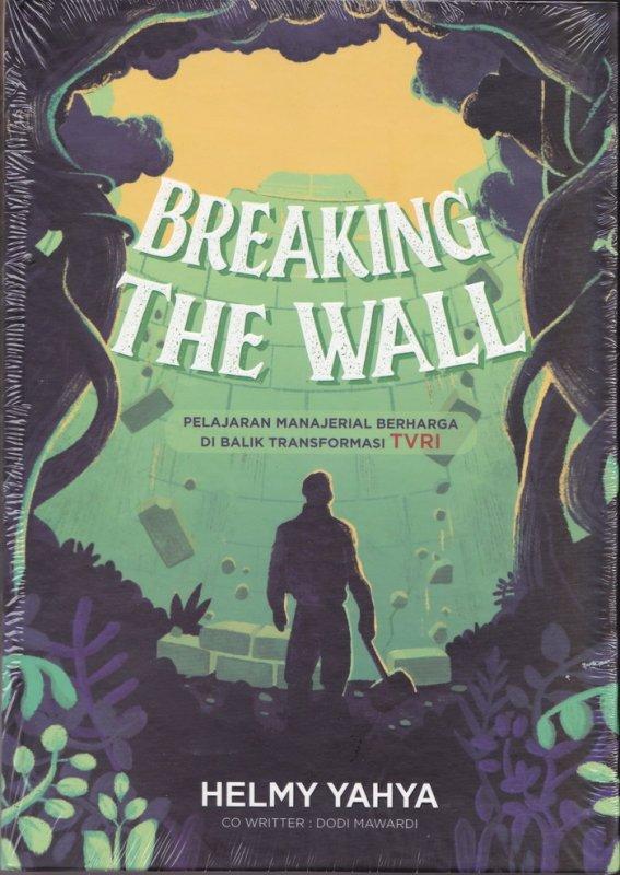 Cover Buku Breaking The Wall by Helmy Yahya Edisi TTD