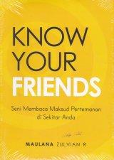 Know Your Friends ( Seni Membaca Maksud Pertemanan di Sekitar Anda )