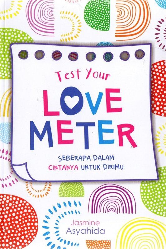 Cover Buku Test Your Love Meter: Seberapa Dalam Cintanya Untuk Dirimu