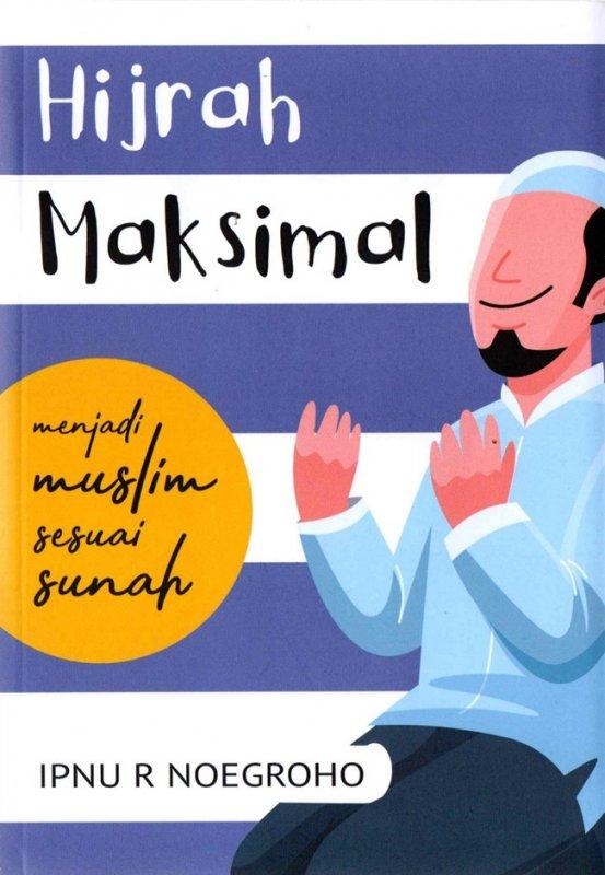 Cover Buku Hijrah Maksimal: Menjadi Muslim Sesuai Sunah