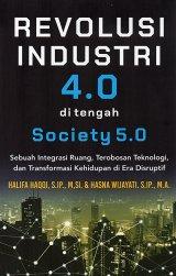 Revolusi Industri 4.0 Di Tengah Society 5.0: Sebuah Integras