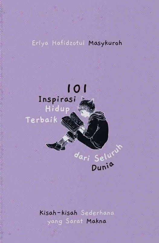 Cover Buku 101 Inspirasi Hidup Terbaik Dari Seluruh Dunia: Kisah-Kisah Sederhana Yang Sarat Makna