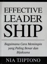Effective Leadership: Bagaimana Cara Memimpin Yang Paling Benar dan Bijaksana