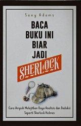 Baca Buku Ini Biar Jadi Sherlock: Cara Ampuh Melejitkan Daya