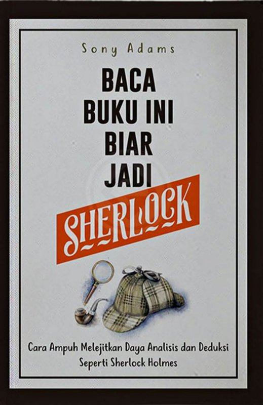 Cover Buku Baca Buku Ini Biar Jadi Sherlock: Cara Ampuh Melejitkan Daya
