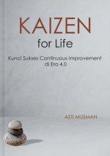 Kaizen For Life: Kunci Sukses Continuous Improvement Di Era 4.0