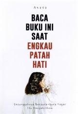 Baca Buku Ini Saat Engkau Patah Hati