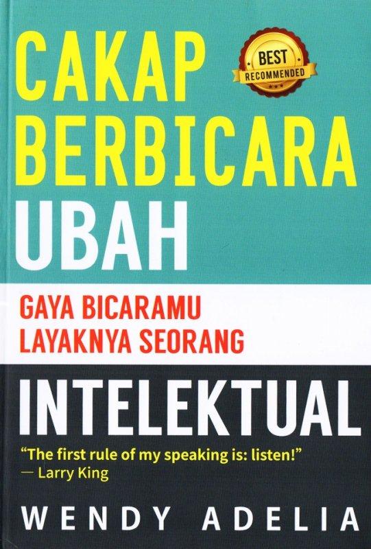 Cover Buku Cakap Berbicara: Ubah Gaya Bicaramu Layaknya Seorang Intelek