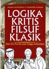 Logika Kritis Filsuf Klasik:( Dari Era Pra-Socrates Hingga Aristoteles)