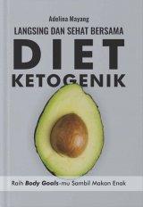 Langsing Dan Sehat Bersama Diet Ketogenik