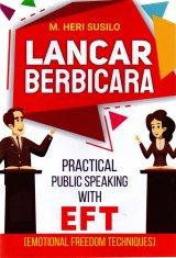 Lancar Berbicara: Practical Public Speaking With Eft (Emotio
