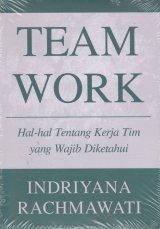 TEAMWORK ( Hal -hal tentang kerja tim yang wajib diketahui )