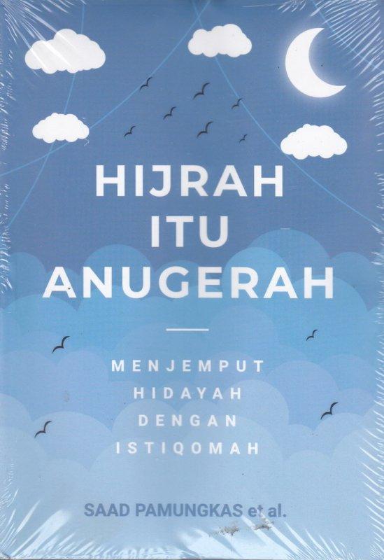 Cover Buku Hijrah Itu Anugerah:Menjemput Hidayah Dengan Istiqomah