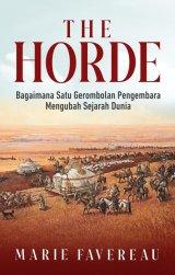Buku The Horde: Bagaimana Sebuah Gerombolan Pengembara Mengubah Sejarah Dunia