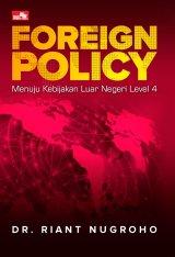Foreign Policy : Menuju Kebijakan Luar Negeri Level 4