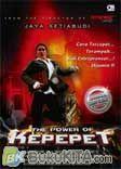 The Power of Kepepet : Cara Tercepat, Terampuh Jadi Entrepreneur! Dijamin!!!