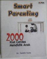 Smart Parenting : 2000 Kiat Cerdas Mendidik Anak