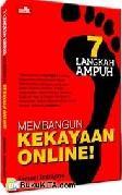 7 Langkah Ampuh Membangun Kekayaan Online