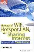 Mengenal Wifi, Hotspot, LAN, dan Sharing Internet