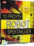 10 PROYEK ROBOT SPEKTAKULER