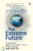 The Extreme Future : 10 Tren Utama yang Membentuk Ulang Dunia 20 Tahun ke Depan