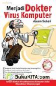 Menjadi Dokter Virus dalam Sehari