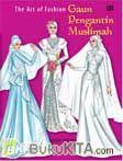 Gaun Pengantin Muslimah - The Art of Fashion