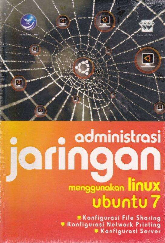 Cover Buku ADMINISTRASI JARINGAN MENGGUNAKAN LINUX UBUNTU 7