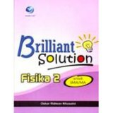 Cover Buku BRILLIANT SOLUTION: FISIKA 2 UNTUK SMA/MA