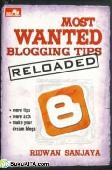 MOST WANTED BLOGGING TIPS : RELOADED