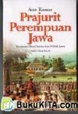 Prajurit Perempuan Jawa: Kesaksian Ihwal Istana dan Politik Jawa Akhir Abad ke-18