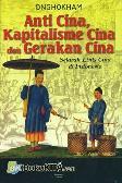 Anti Cina, Kapitalisme Cina dan Gerakan Cina: Sejarah Etnis Cina di Indonesia,