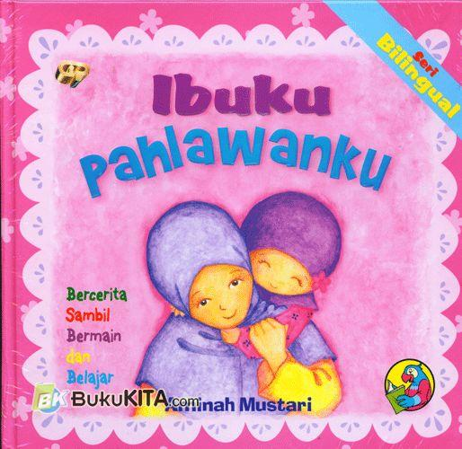 Cover Buku Ibuku Pahlawanku