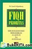 Cover Buku FIQH PRIORITAS : Sebuah kajian baru berdasarkan Al-Quran dan As-Sunnah