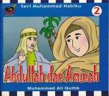 Seri Muhammad Nabiku : Abdullah dan Aminah