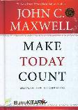 Make Today Count - Buatlah Hari Ini Bermakna (HC)
