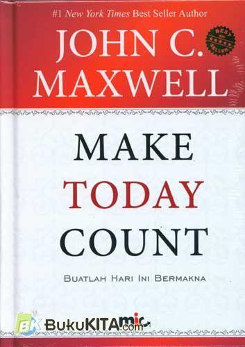 Cover Buku Make Today Count - Buatlah Hari Ini Bermakna (HC)