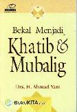 Bekal Menjadi Khatib & Mubalig
