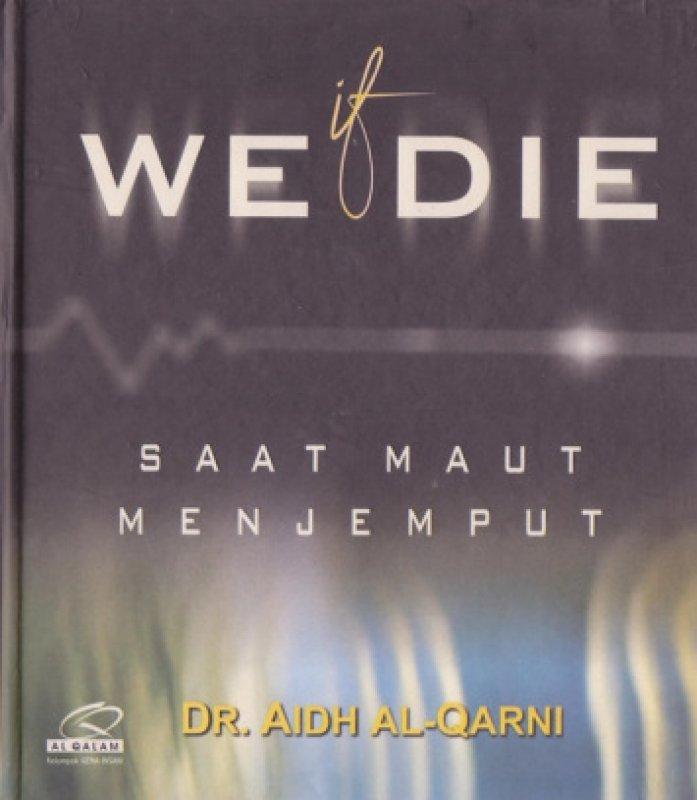Cover Buku If We Die: Saat Maut Menjemput