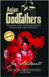 Cover Buku Asian Godfathers : Menguak Tabir Perselingkuhan Pengusaha dan Penguasa