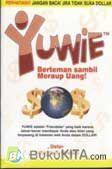 Yuwie : Berteman Sambil Meraup Uang