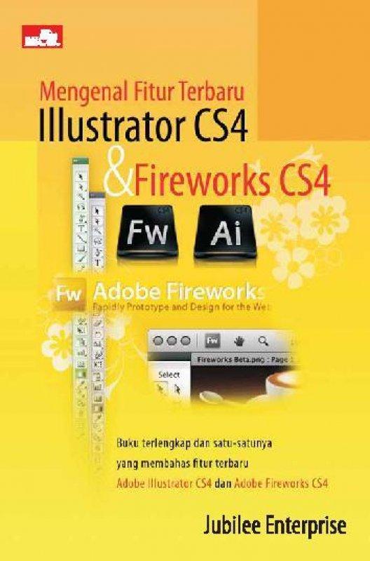 Cover Buku Mengenal Fitur Terbaru Illustrator CS4 & Firework CS4