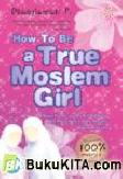 How To Be a True Moslem Girl