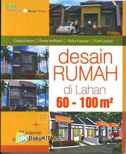 Cover Buku DESAIN RUMAH DI LAHAN 60 - 100 M2