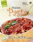 Healthy Easy and Yummy : Sajian Pasta