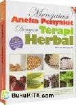 Mengatasi Aneka Penyakit dengan Terapi Herbal