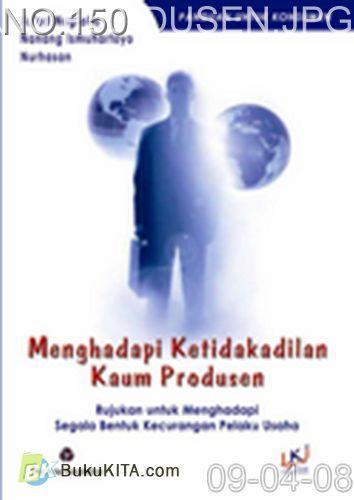 Cover Buku MENGHADAPI KETIDAKADILAN KAUM PRODUSEN (2008)