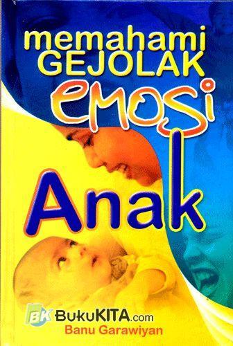 Cover Buku Memahami Gejolak Emosi Anak