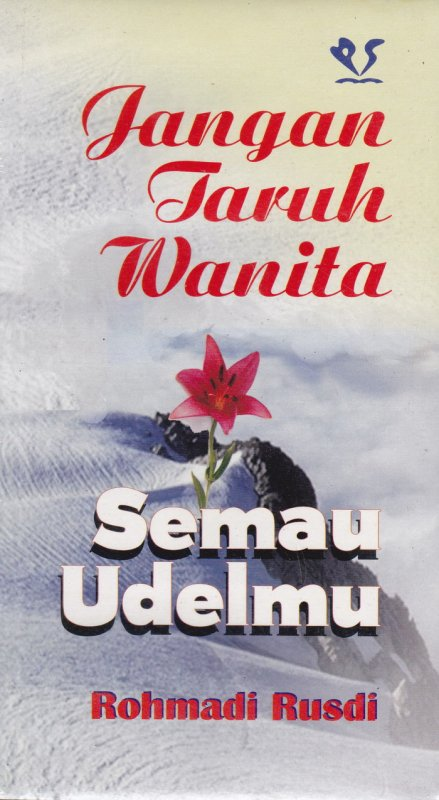 Cover Buku Jangan Taruh Wanita Semau Udelmu