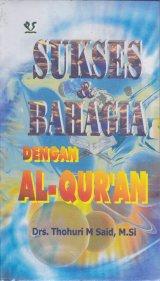 Sukses dan Bahagia dengan Al-Qur-an